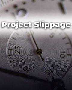 Project Slippage